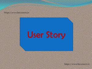 User Story and how to write user stories.